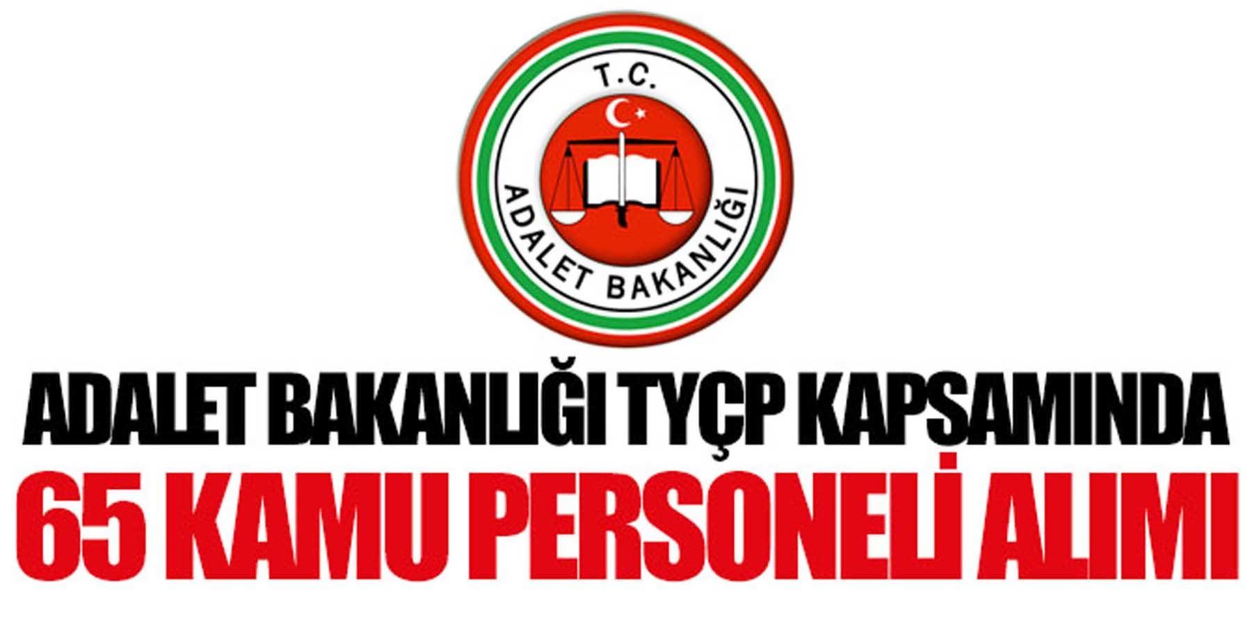 TYÇP Kapsamında Adalet Bakanlığı 65 Kamu Personeli Alımı