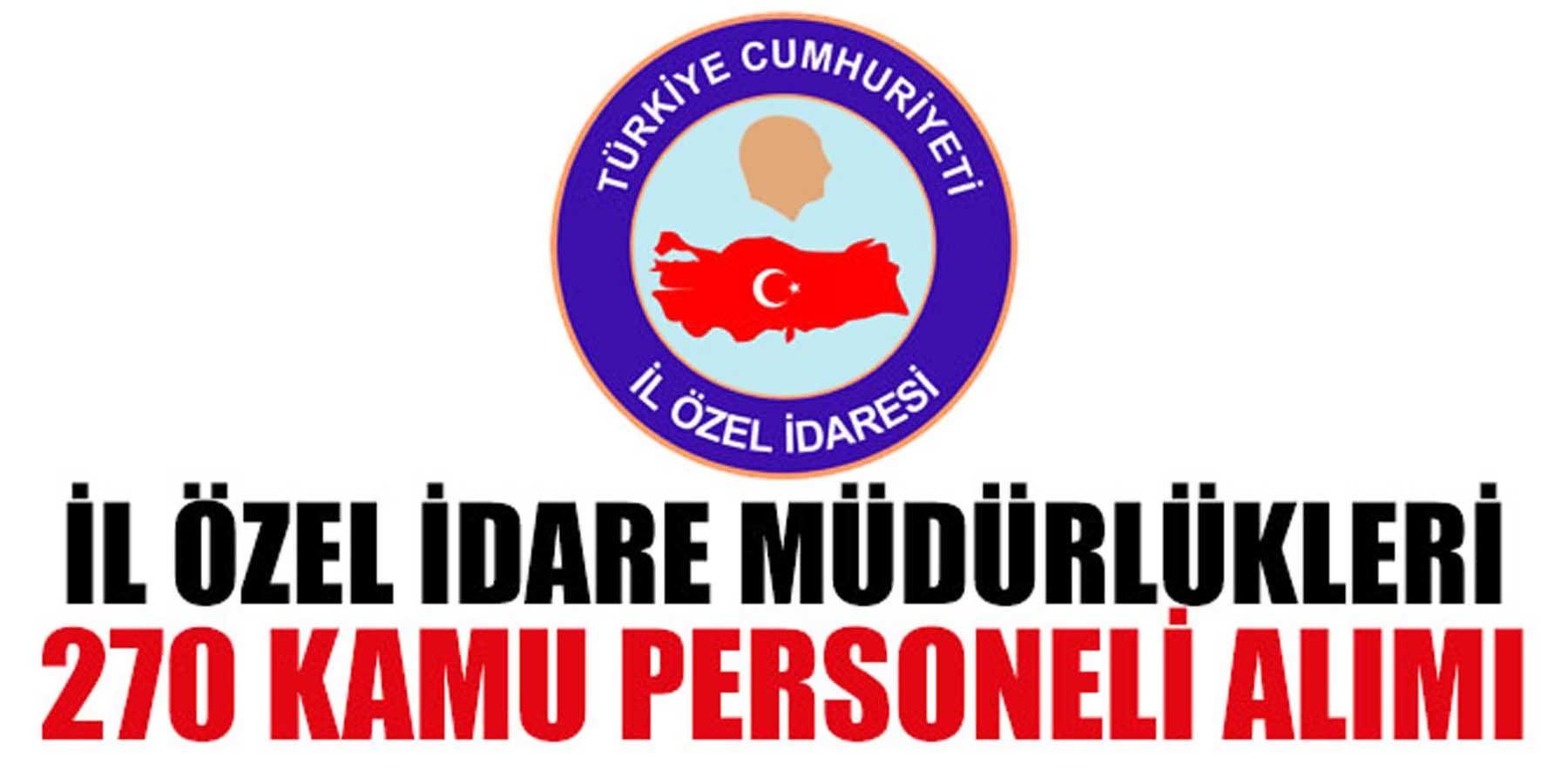 İl Özel İdare Müdürlükleri KPSS Şartsız 270 Kamu Personeli Alımı