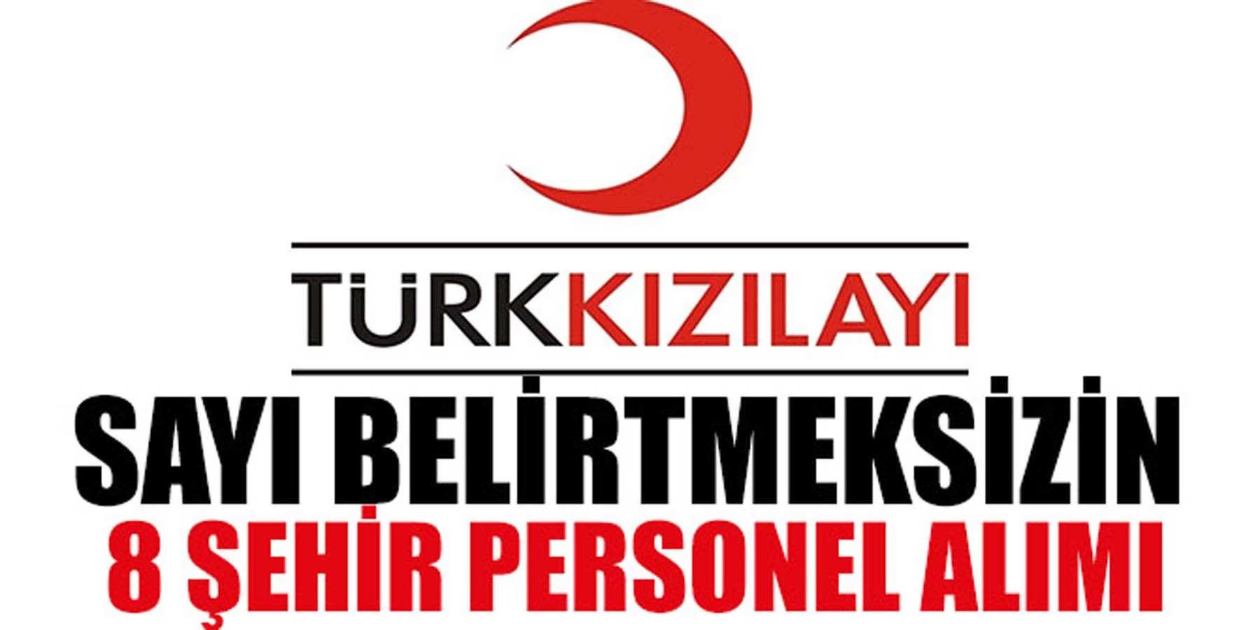 Türk Kızılay Sayı Belirtmeden Personel Alımı Yapıyor
