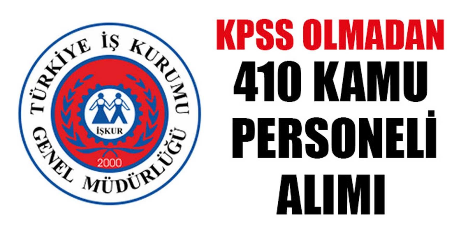 KPSS Olmadan 410 Kamu Personeli Alımı İŞKUR Üzerinden Alınıyor
