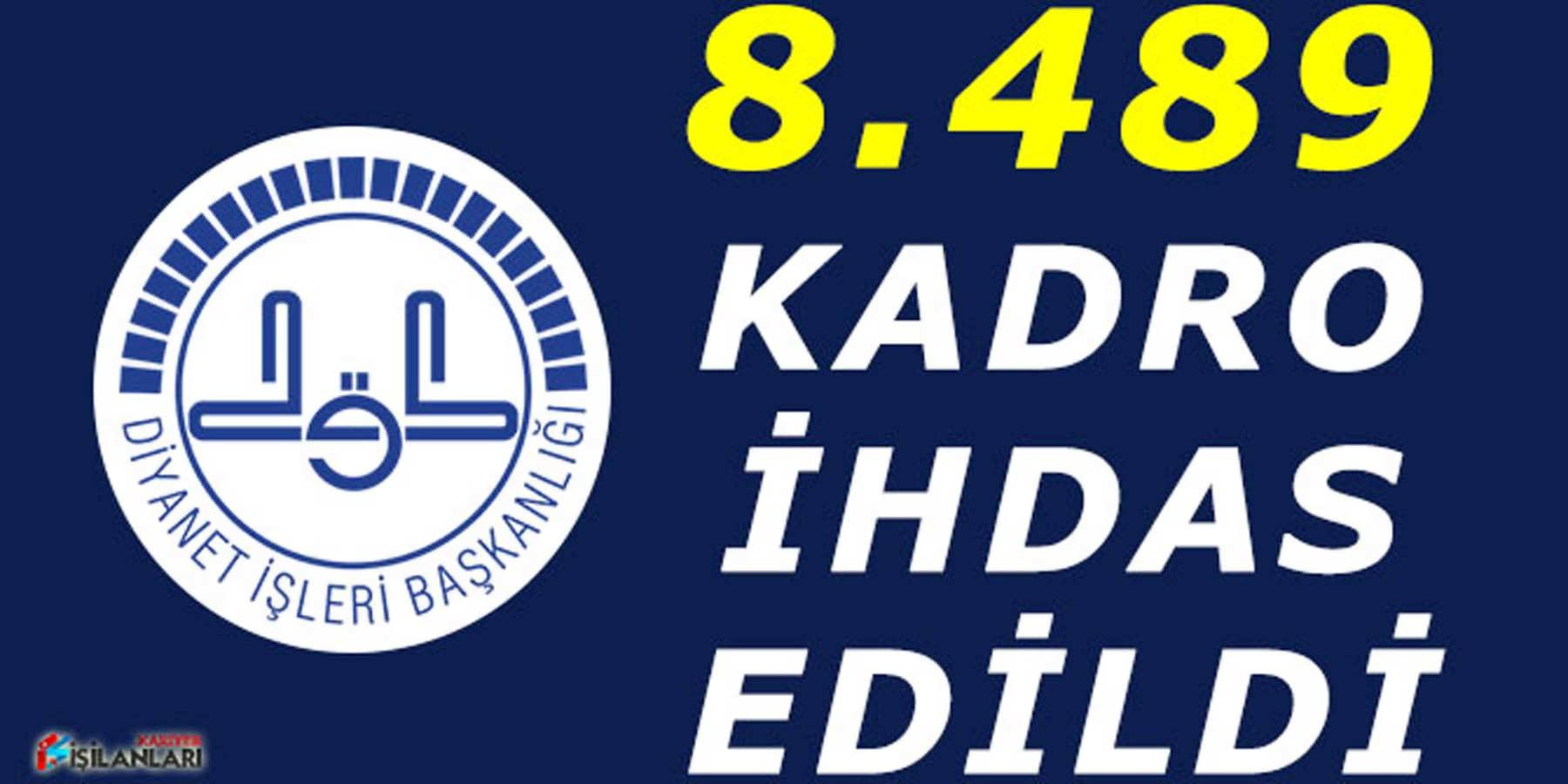 DİB'e 8 Bin 489 Kadro İhdas Edildi