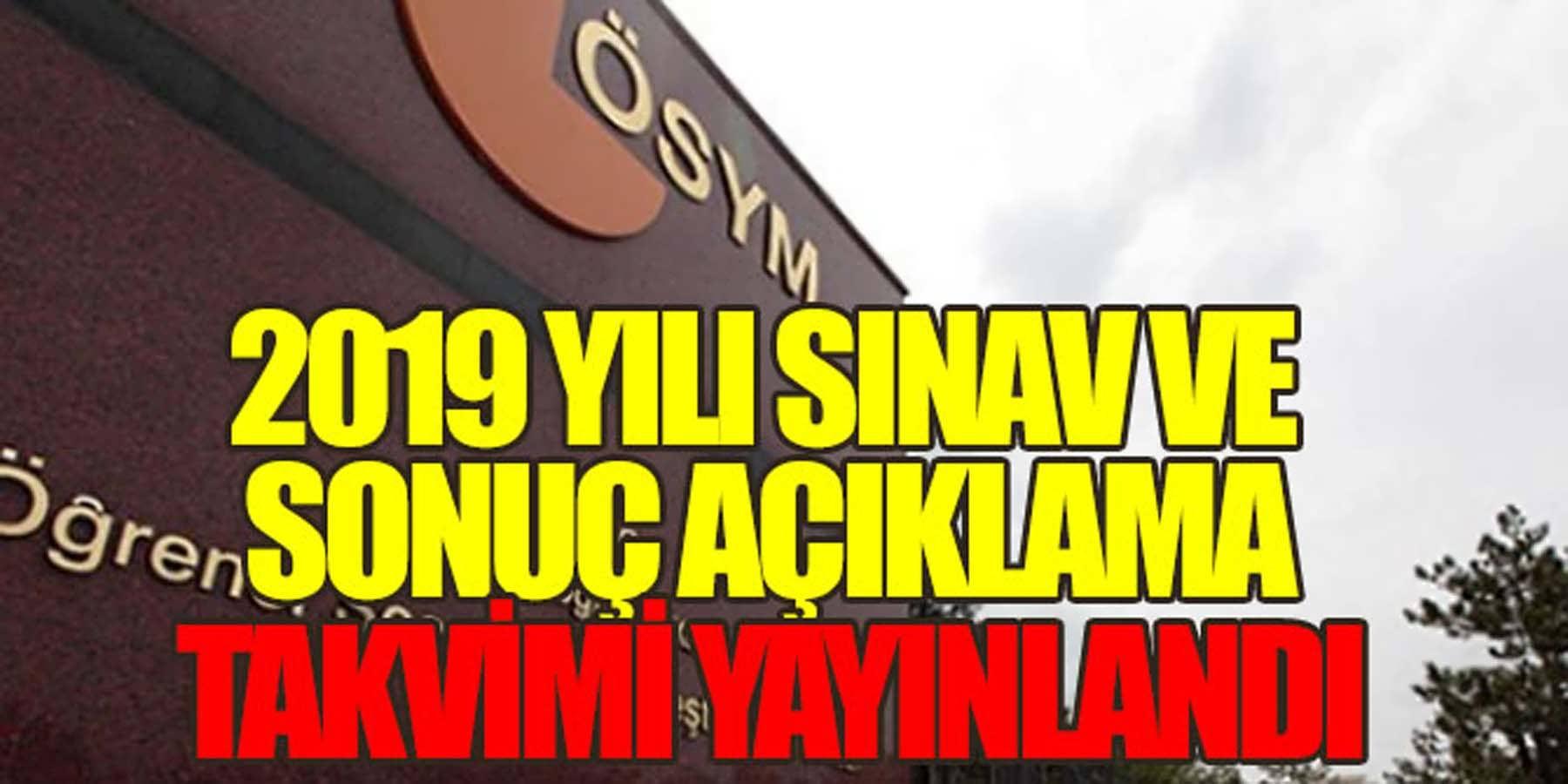 2019 Yılı Sınav ve Sonuç Açıklama Takvimi (ÖSYM)
