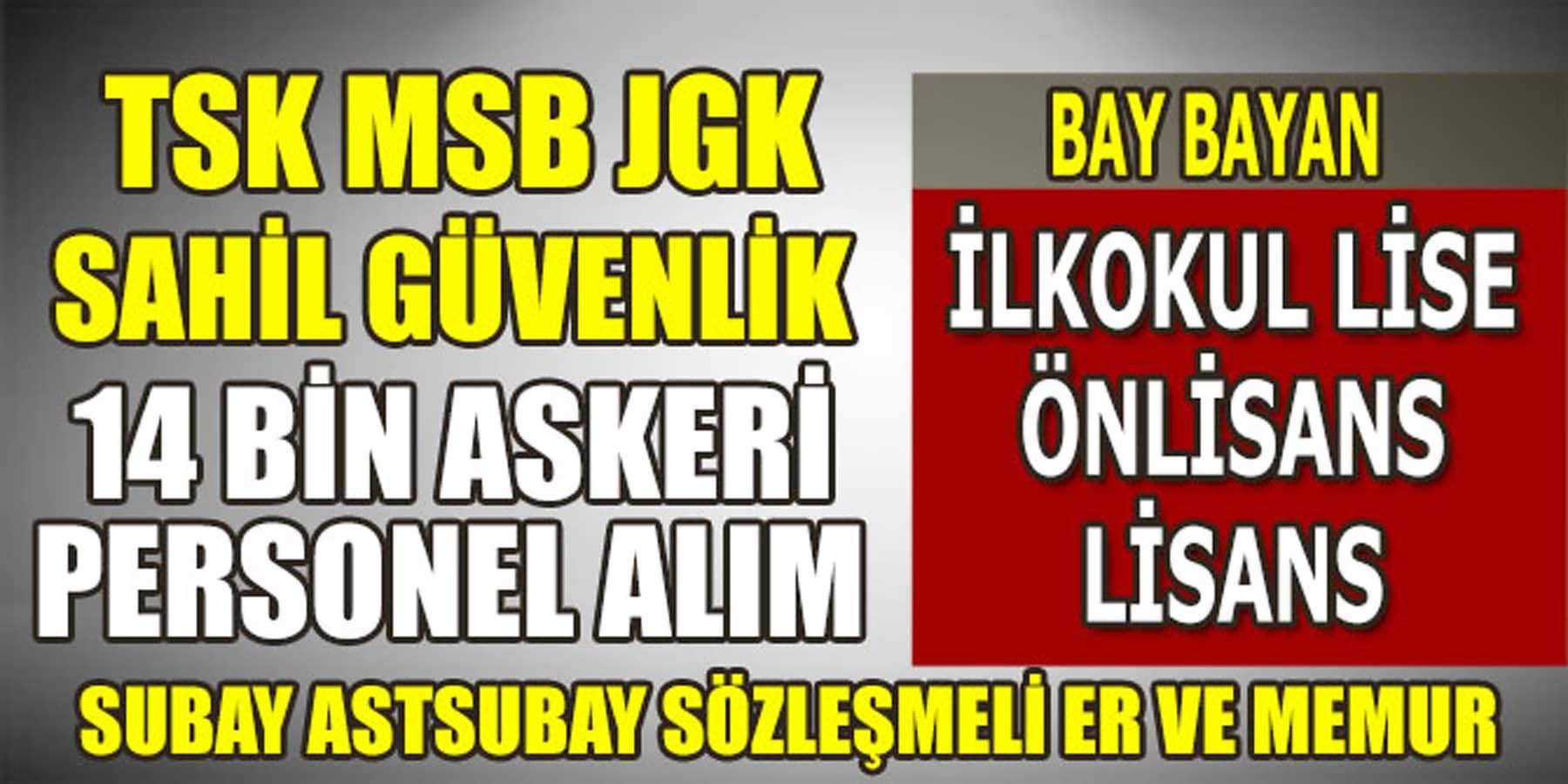 Jandarma, TSK, MBS ve Sahil Güvenlik Komutanlıkları 14 Bin Askeri Personel Alımları