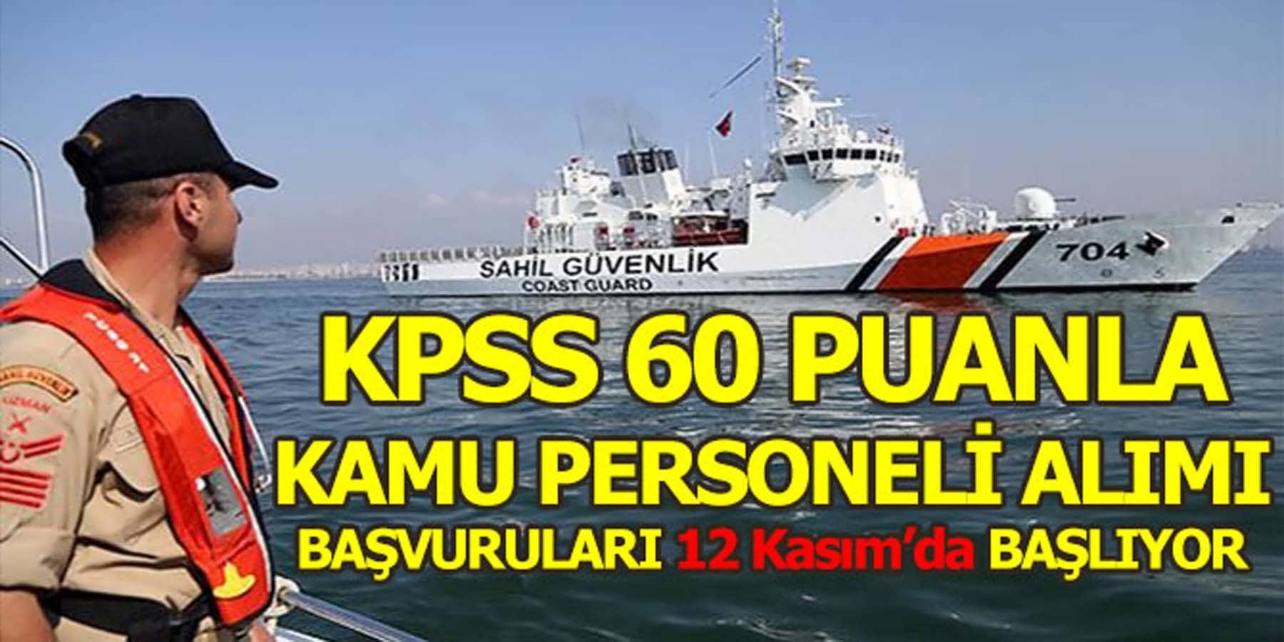 KPSS 60 Puanla Sahil Güvenlik Komutanlığı Kamu Personeli Alımı Başvuruları Başlıyor