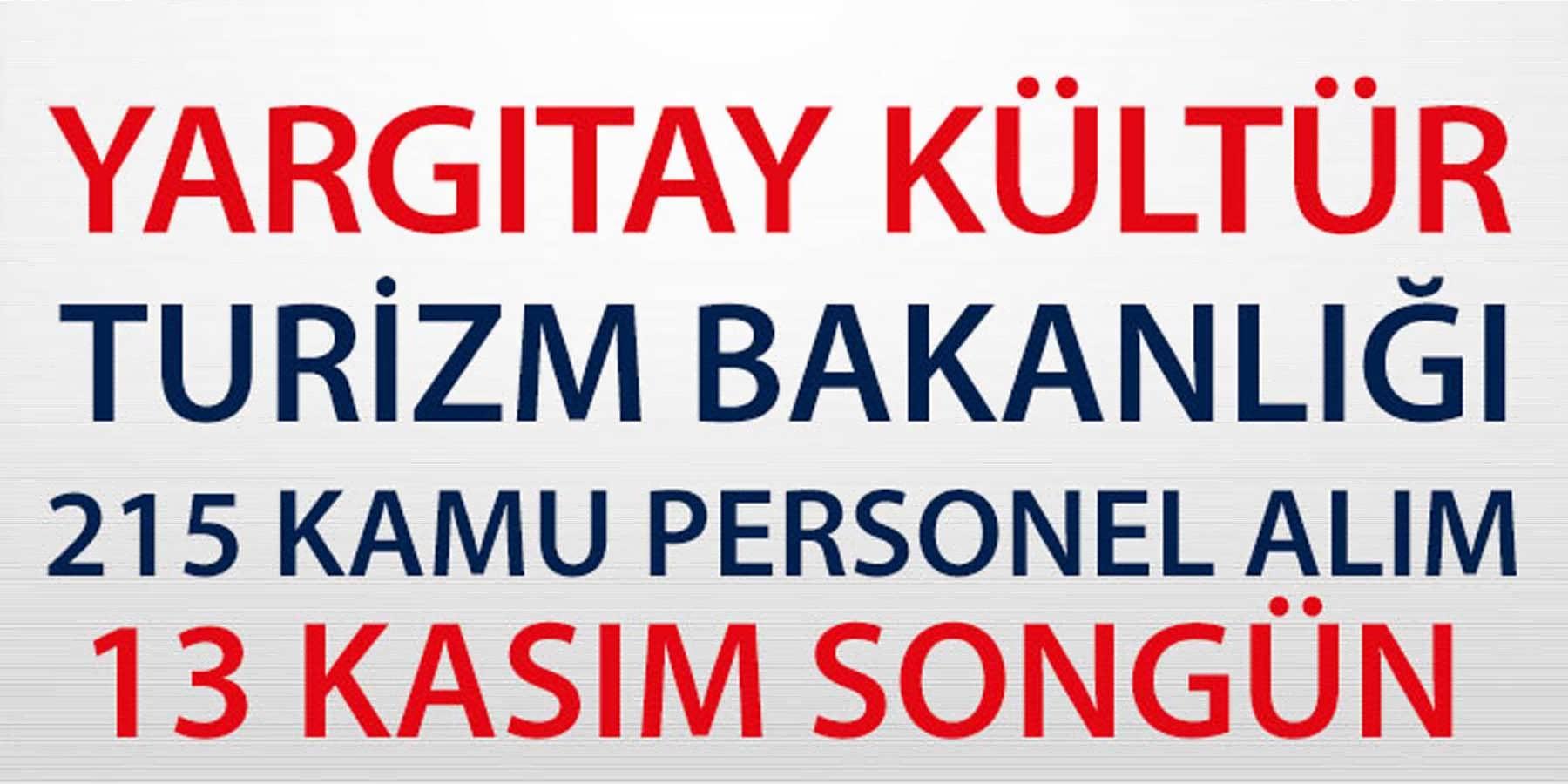 Yargıtay ve Turizm Kültür Bakanlığı KPSS' Siz 215 Kamu Personeli Alımı