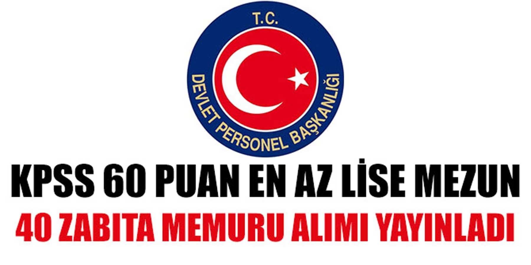 DPB 16 Kasım 2018'de KPSS 60 Puanla 40 Zabıta Memuru Alımı Yayınladı