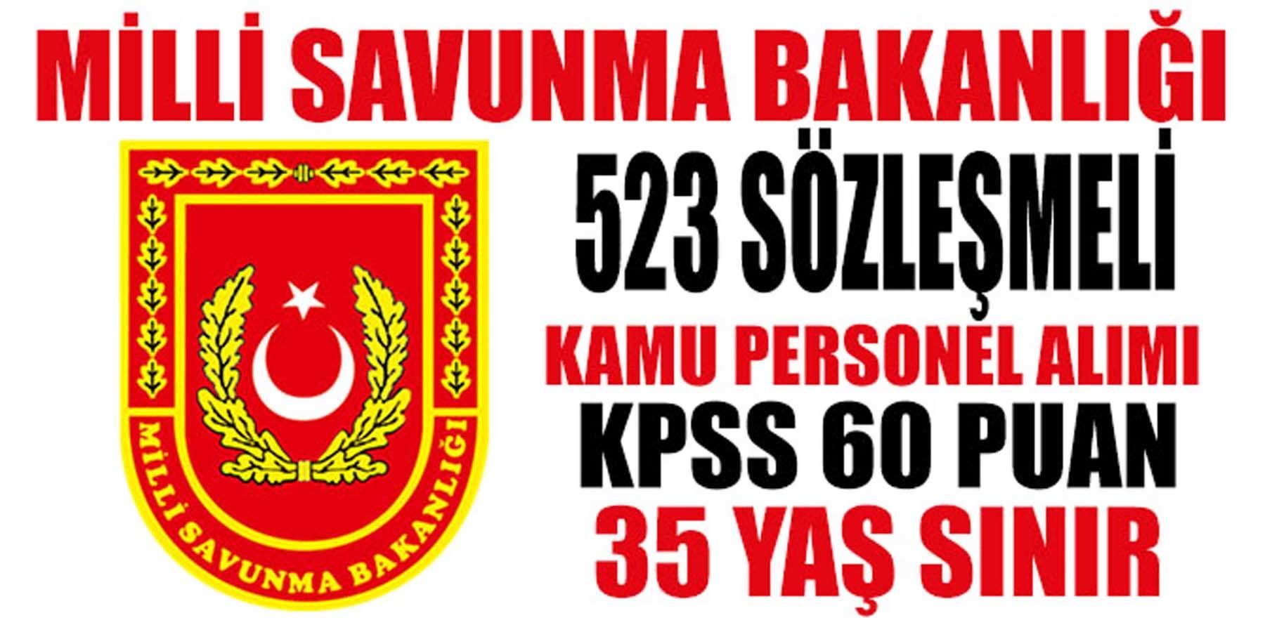 MSB 523 Sözleşmeli Personel Alımı KPSS 60 Puan (Memur Kadroları)