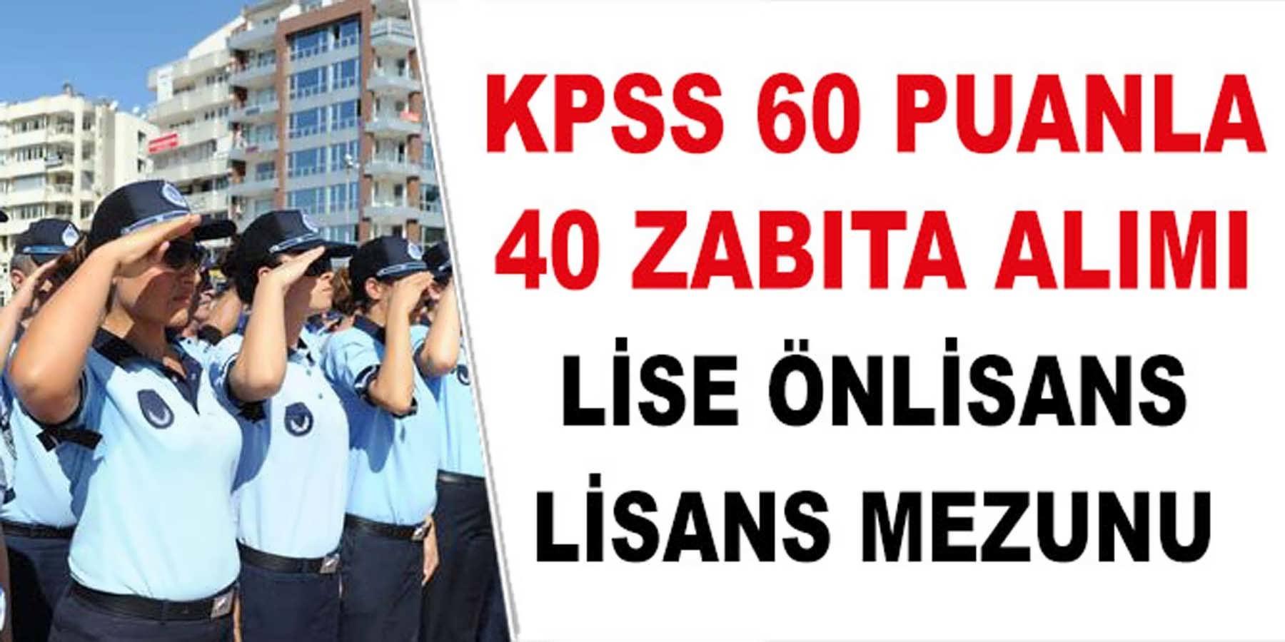 KPSS 60 Puanla 40 Zabıta alımı 20 Kasım 2018'de Yayınlandı