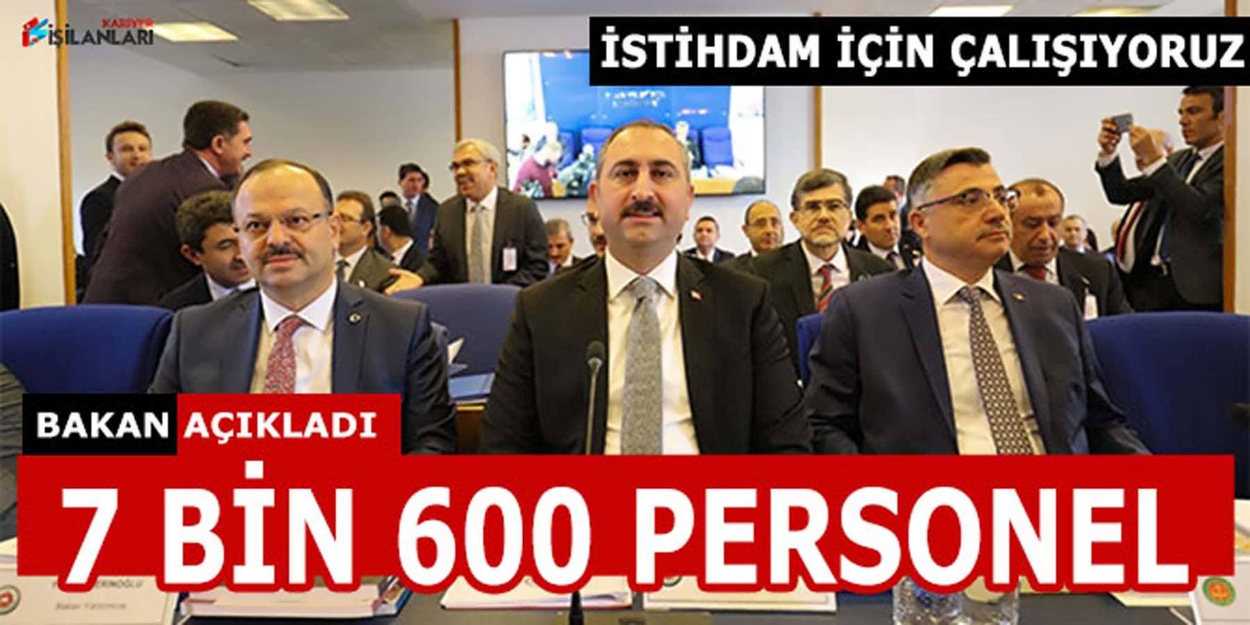 Bakan Personel Alımı Sayısını Açıkladı 7 Bin 600