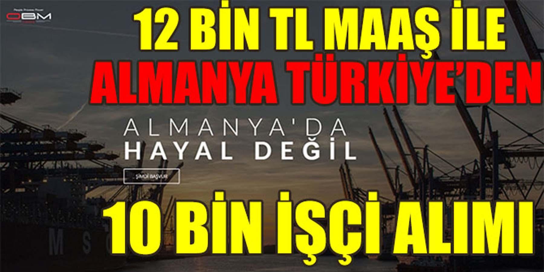 12 Bin TL İle Almanya Türkiye'den 10 Bin İşçi Alımı Yapıyor