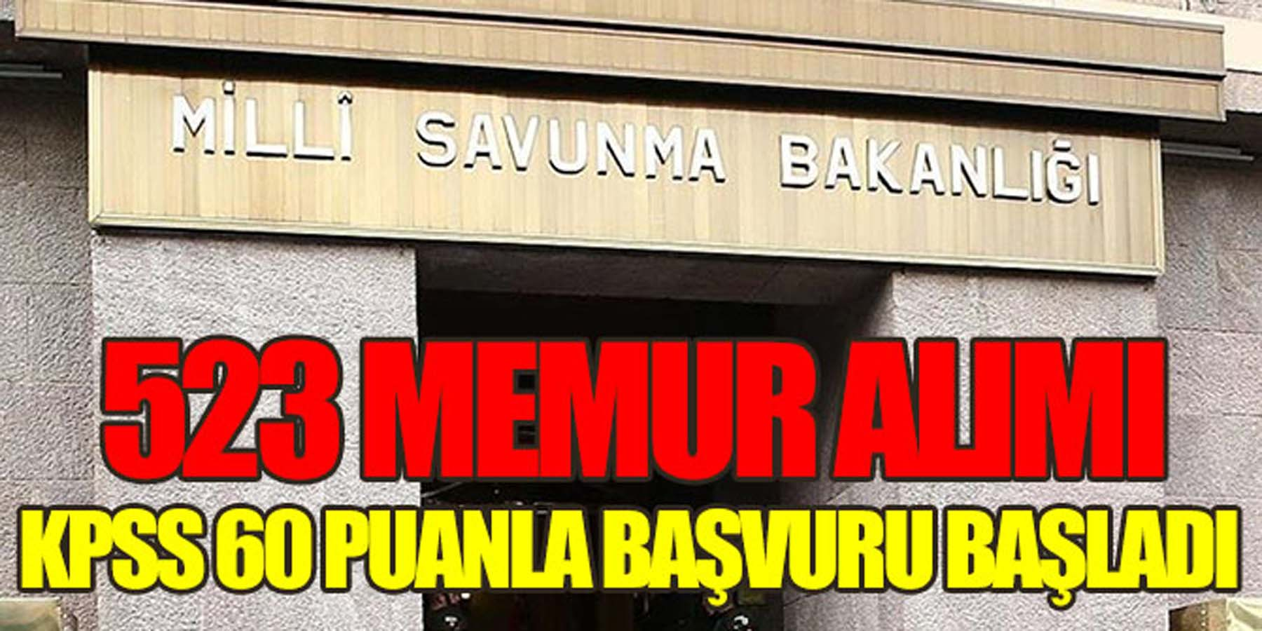 MSB KPSS 60 Puanla 523 Memur Alımı Başvurusu Başladı