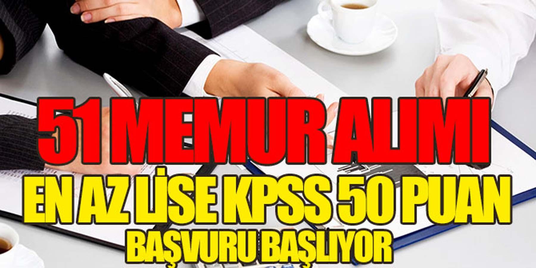 51 Memur Alımı (KPSS 50 puan) Başvurusu Başlıyor