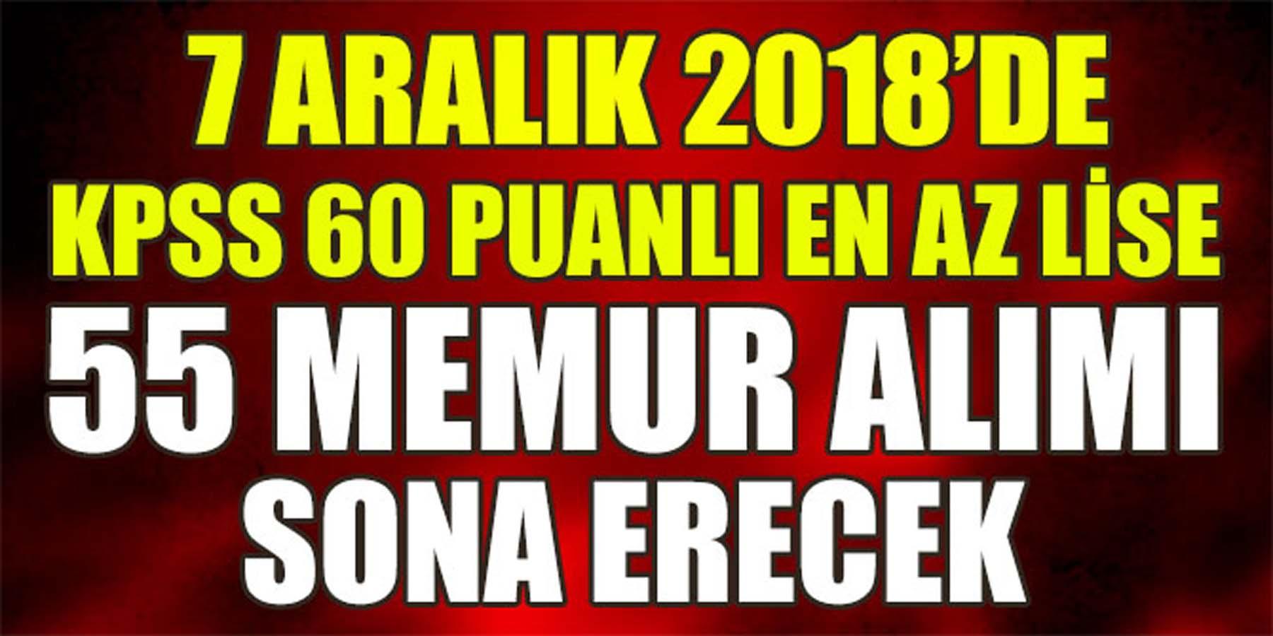 7 Aralık 2018'de KPSS 60 Puanlı 55 Memur Alımı Sona Erecek