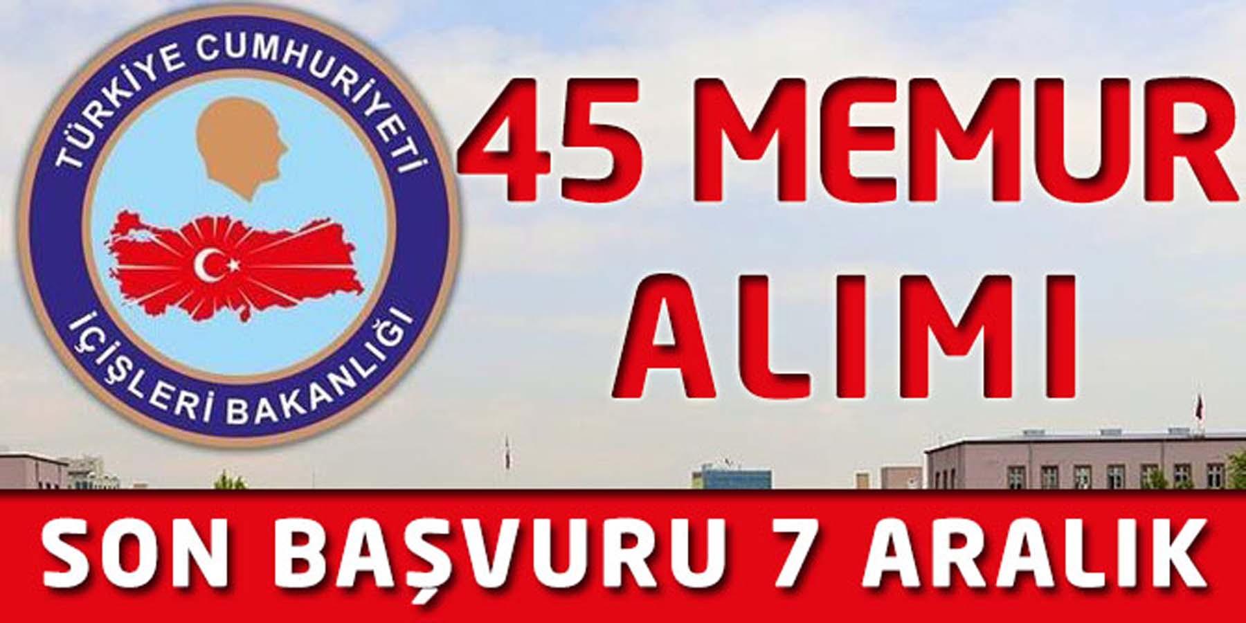 İçişleri Bakanlığı 45 Memur Alımı Başvurusu Bitiyor