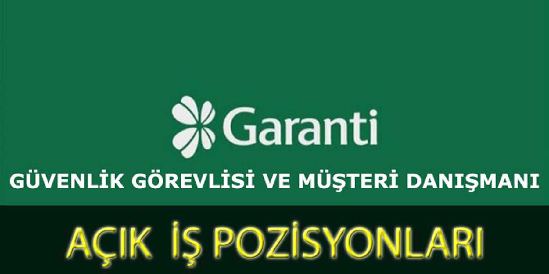 Garanti Bankası İş İlanları Fırsatları (Açık İş Pozisyonları)