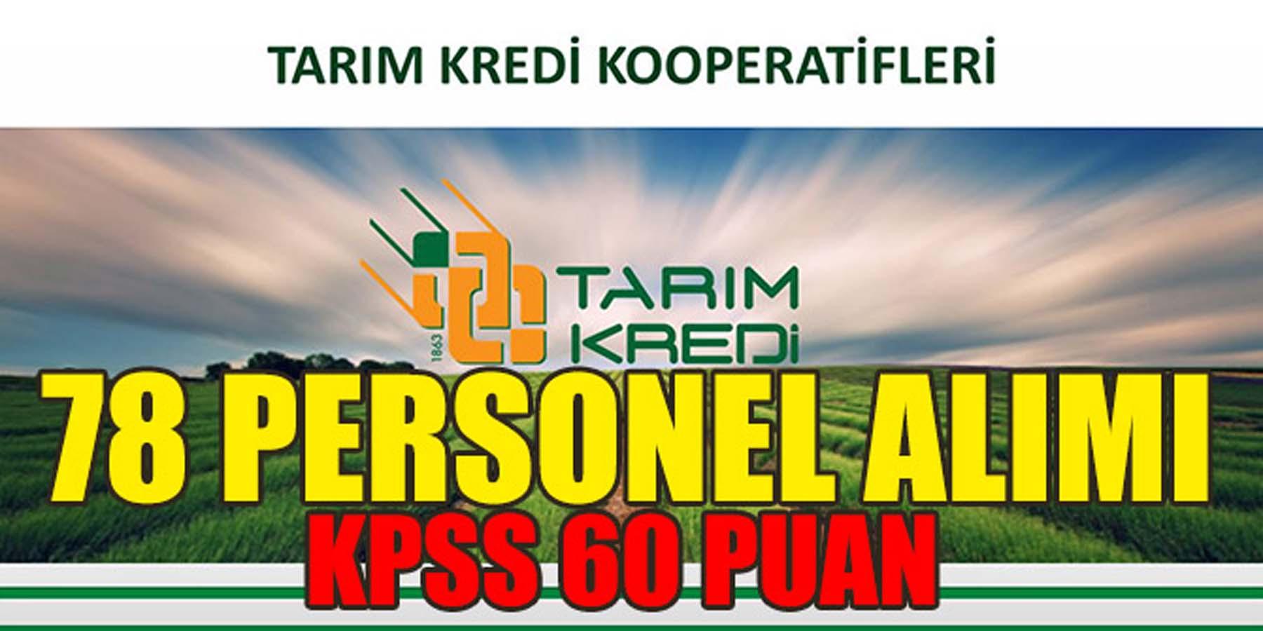 Tarım Kredi Kooperatifleri KPSS 60 Puanla 78 Personel Alımı