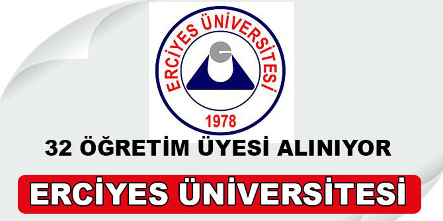 Erciyes Üniversitesi 32 Öğretim Üyesi Alımı Başladı