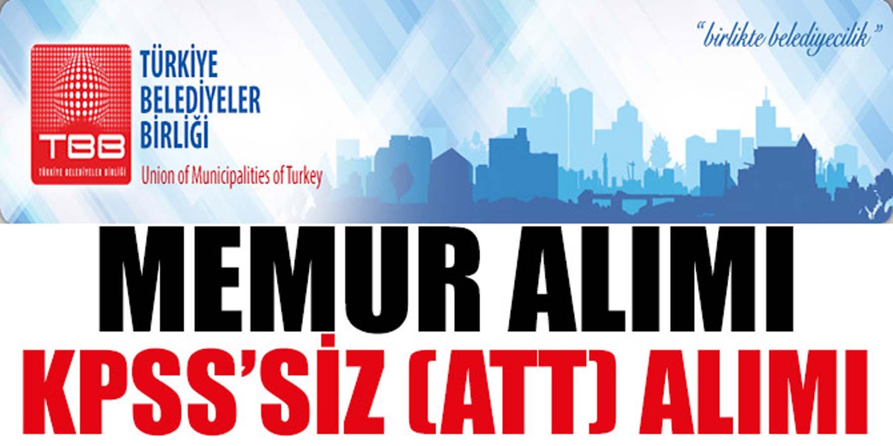 TBB ve Büyükşehir Belediye KPSS'siz 5 Memur Alımı (ATT)