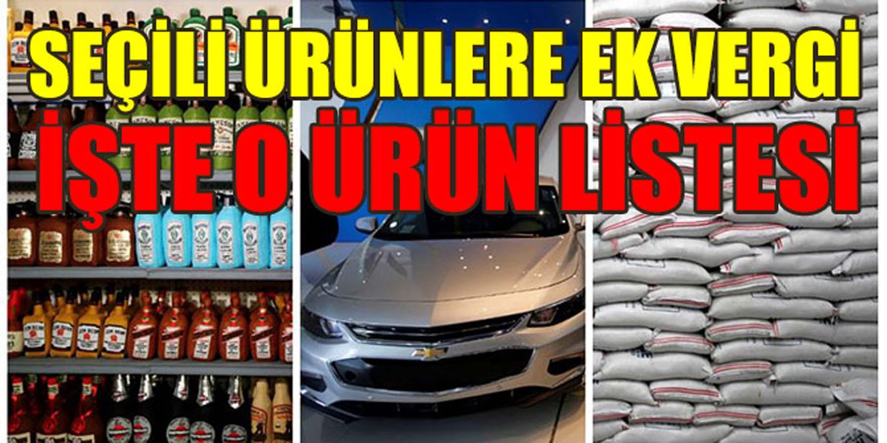 Seçili Ürünlere Ek Vergi Getirildi! Resmi Gazete'de Yayımlandı