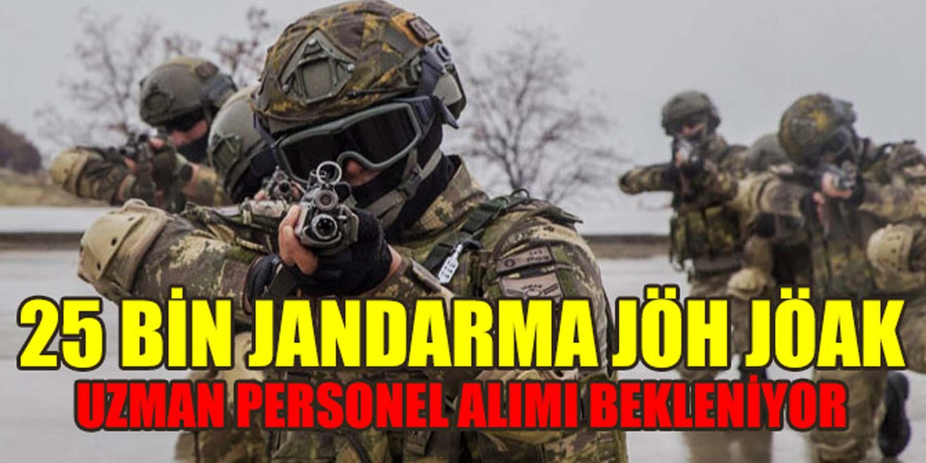 25 Bin Jandarma JÖH, JÖAK Uzman Personel Alımı Bekleniyor