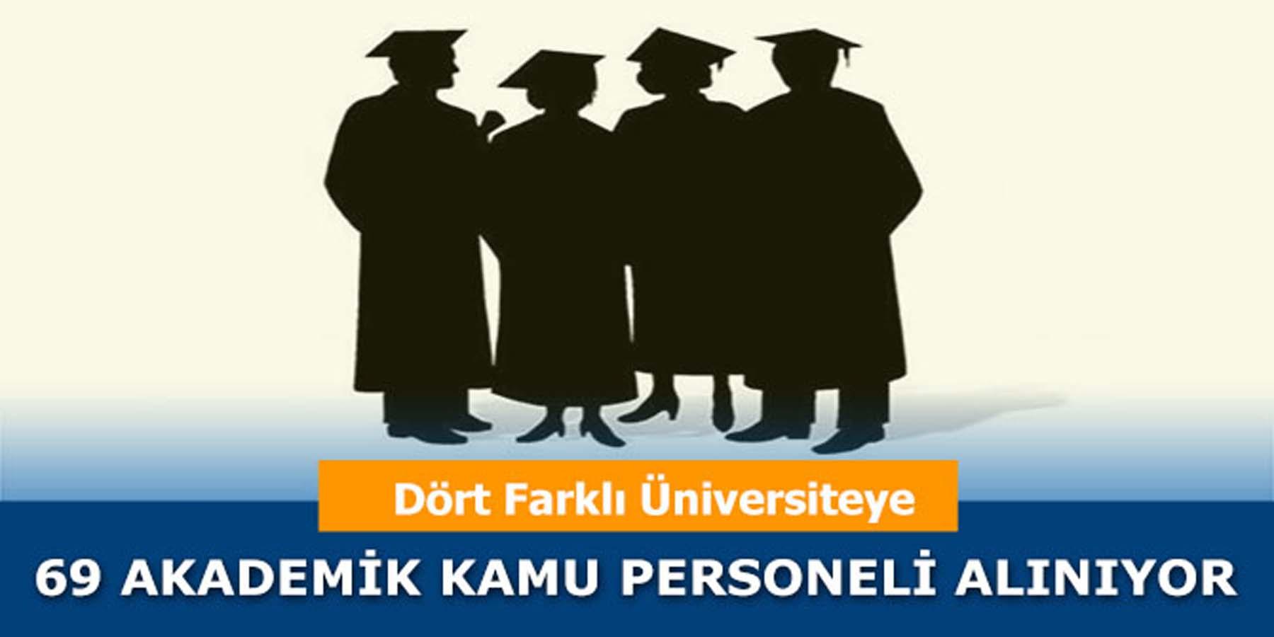 Dört Üniversite Bünyesine 69 Akademik Personel Alınıyor
