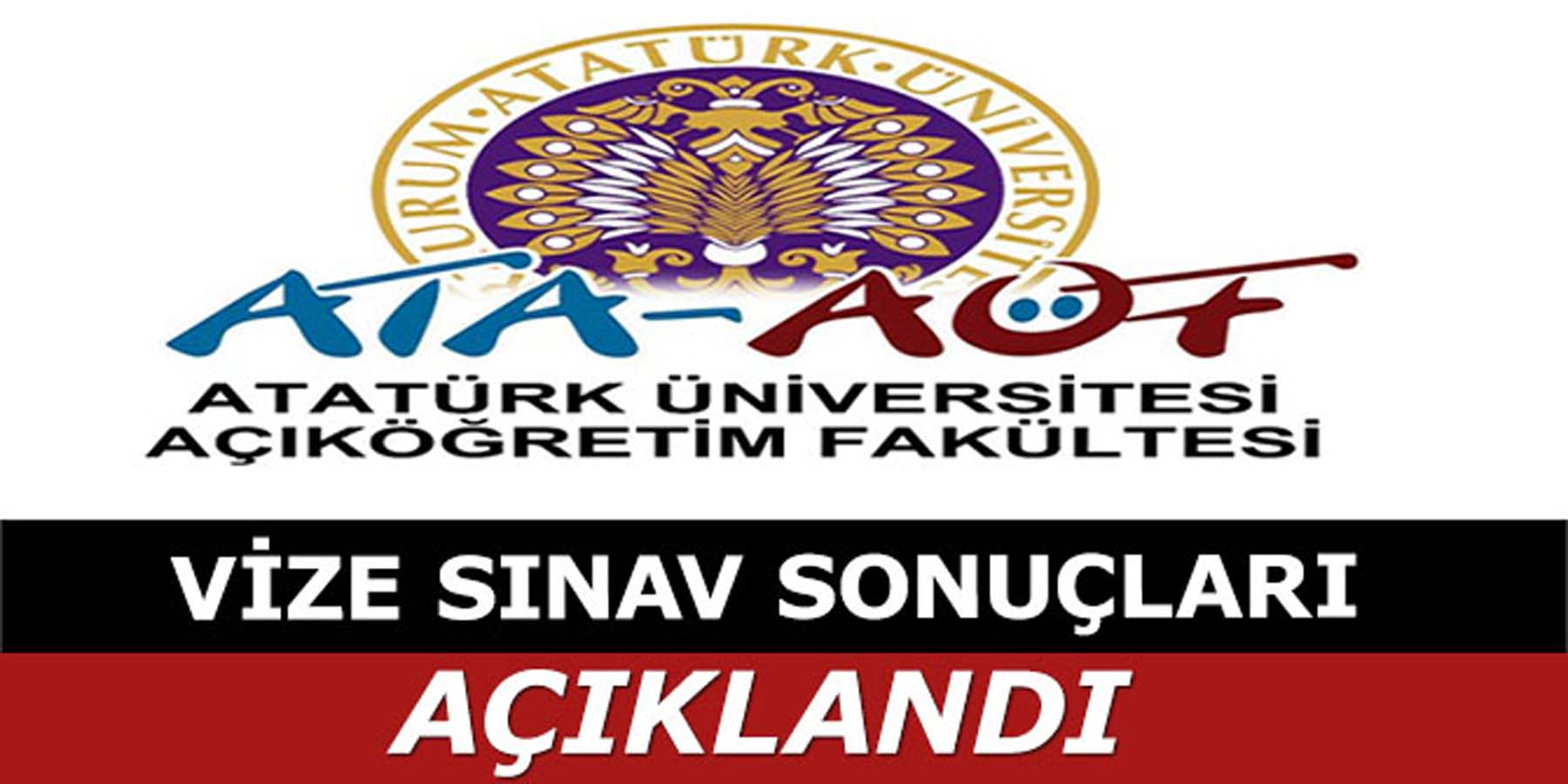 Atatürk Üniversitesi Açıköğretim Fakültesi Vize Sınav Sonuçları Açıklandı