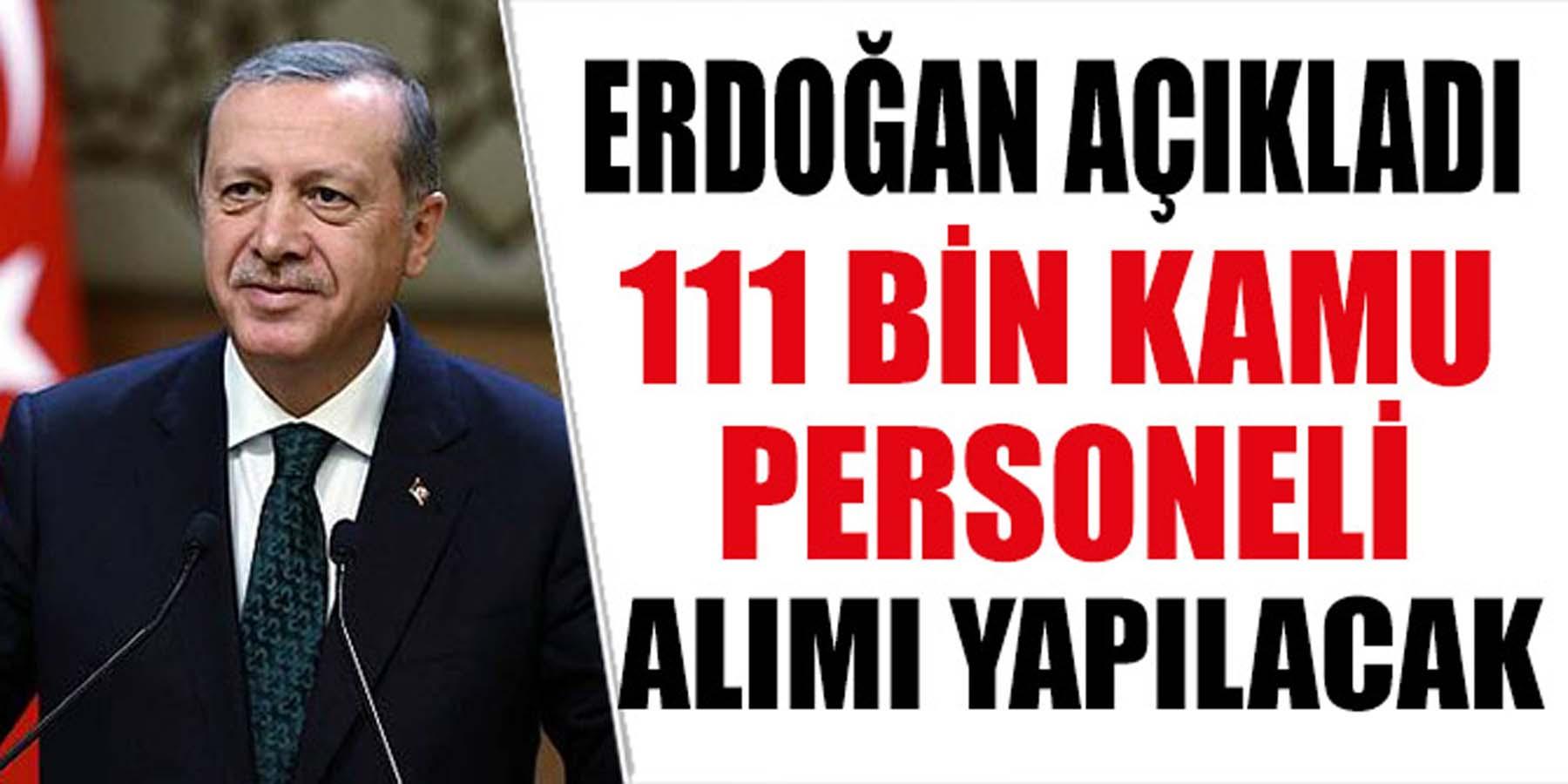 111 Bin Kamu Personeli Alımı Yapılacak (Cumhurbaşkanı Açıkladı)