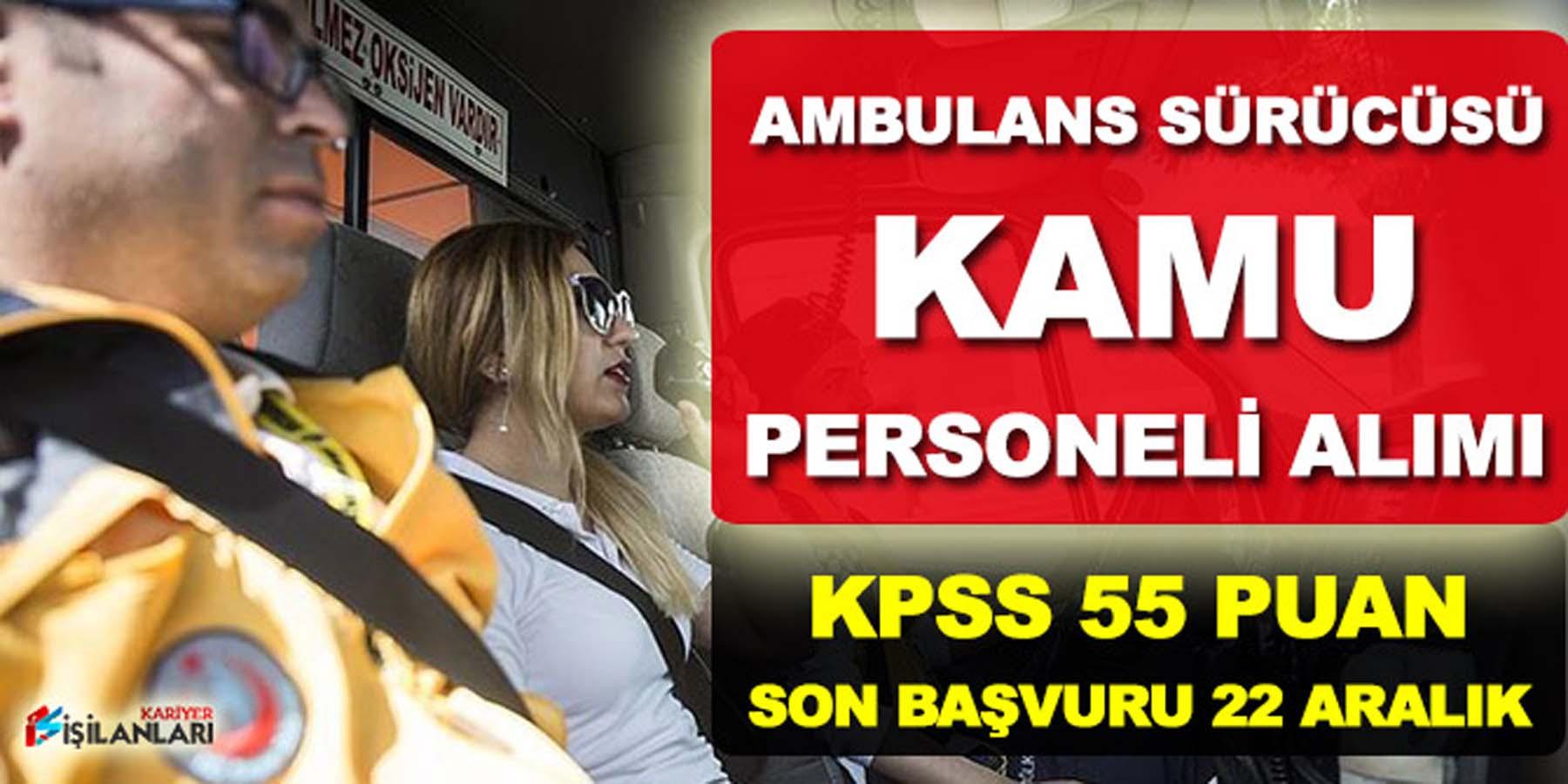 KPSS 55 Puanla Kamu Personel Alımı (Ambulans Sürücüsü Antrenör)