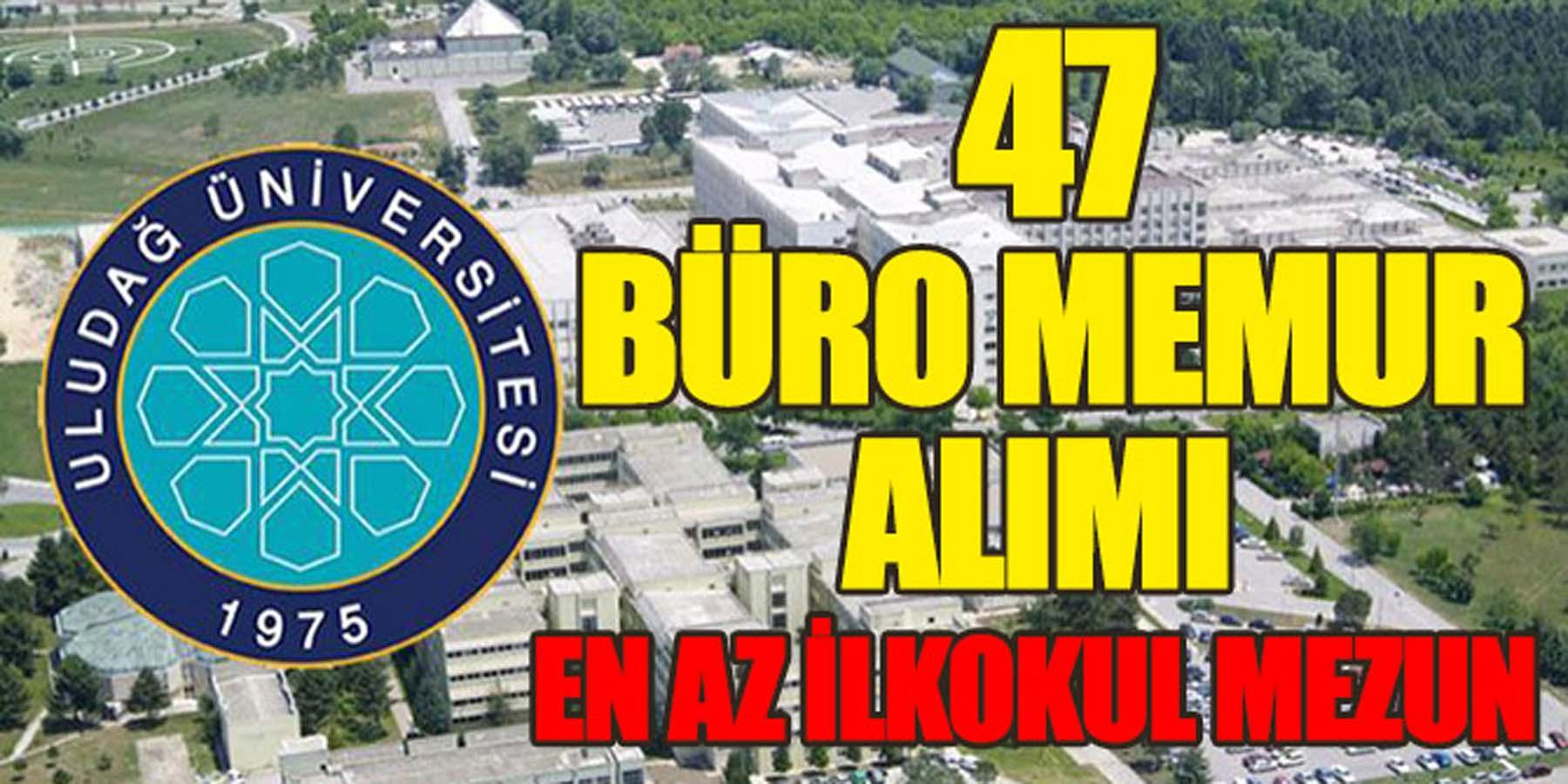 Uludağ Üniversitesi 47 İşçi Memur Alımı