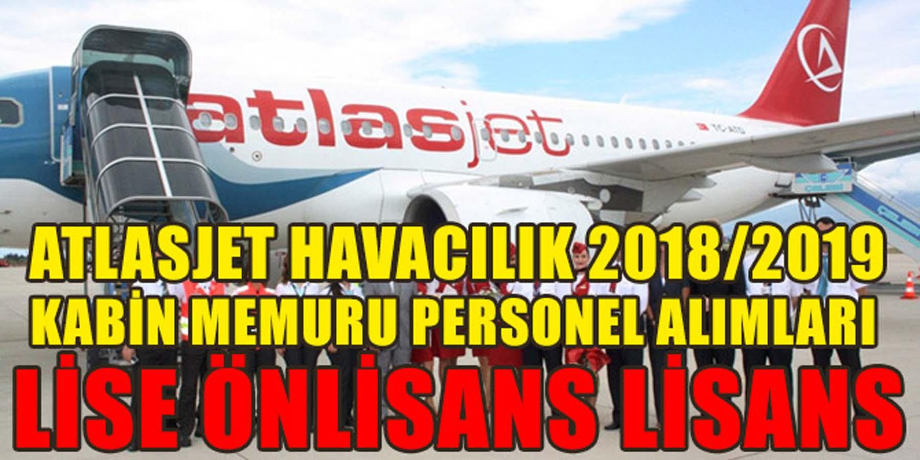 Atlasjet Havacılık 2018/2019 Yılı Kabin Memuru ve Personel Alımları
