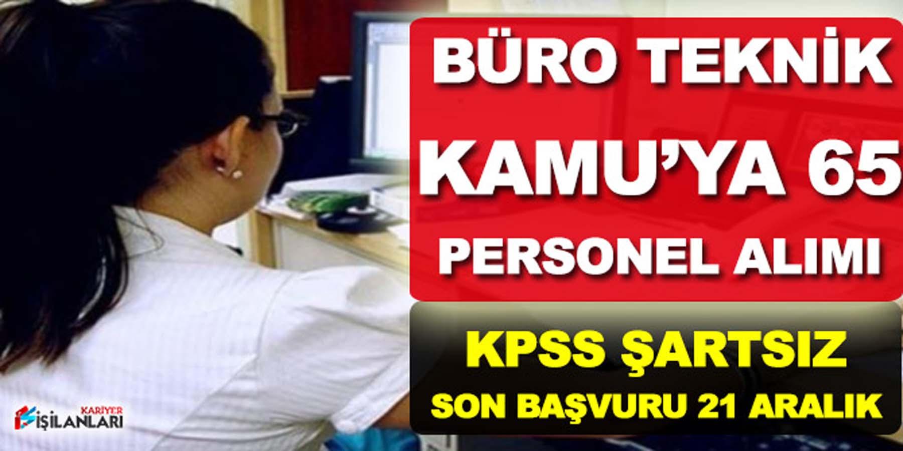 Kamu'ya KPSS Şartsız 65 Sözleşmeli Teknik ve Büro Personel Alımı