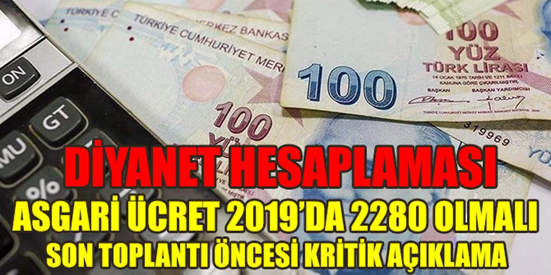 Diyanet Hesaplaması Asgari Ücret 2019'da 2280 Lira Olmalı Açıklaması