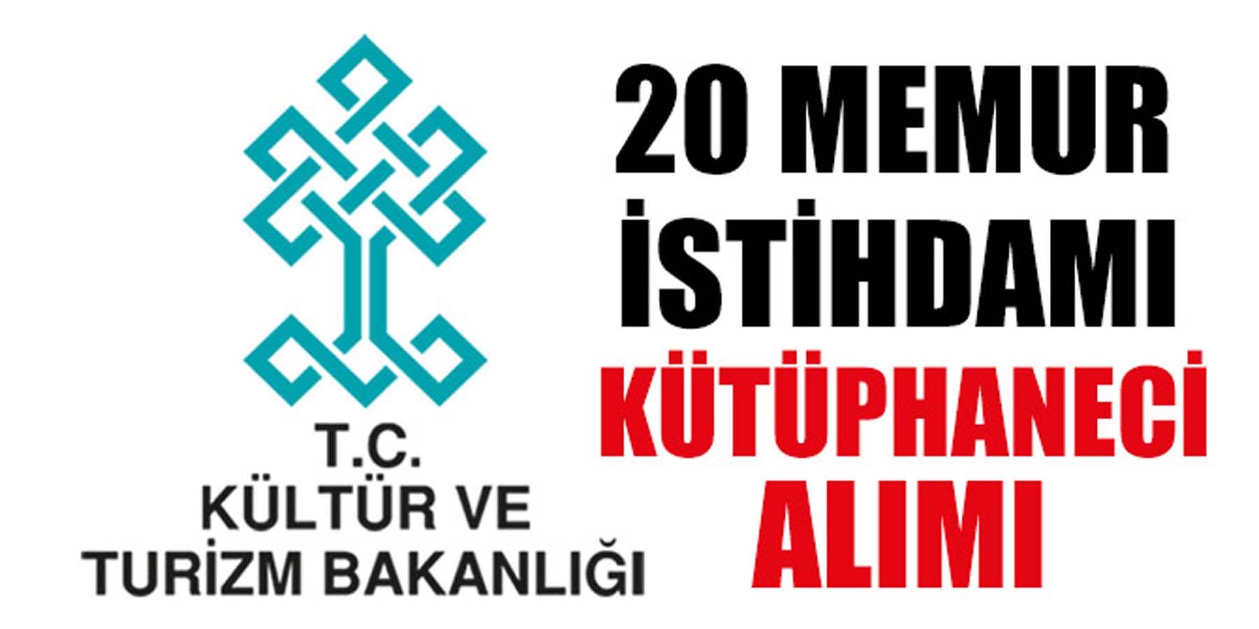 Kültür ve Turizm Bakanlığı (Kütüphaneci) 20 Memur İstihdamı