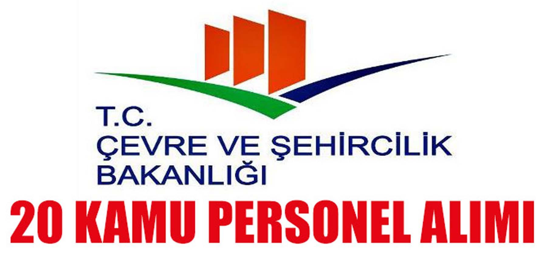 Çevre ve Şehircilik Bakanlığı 20 Kamu Personel Alımı