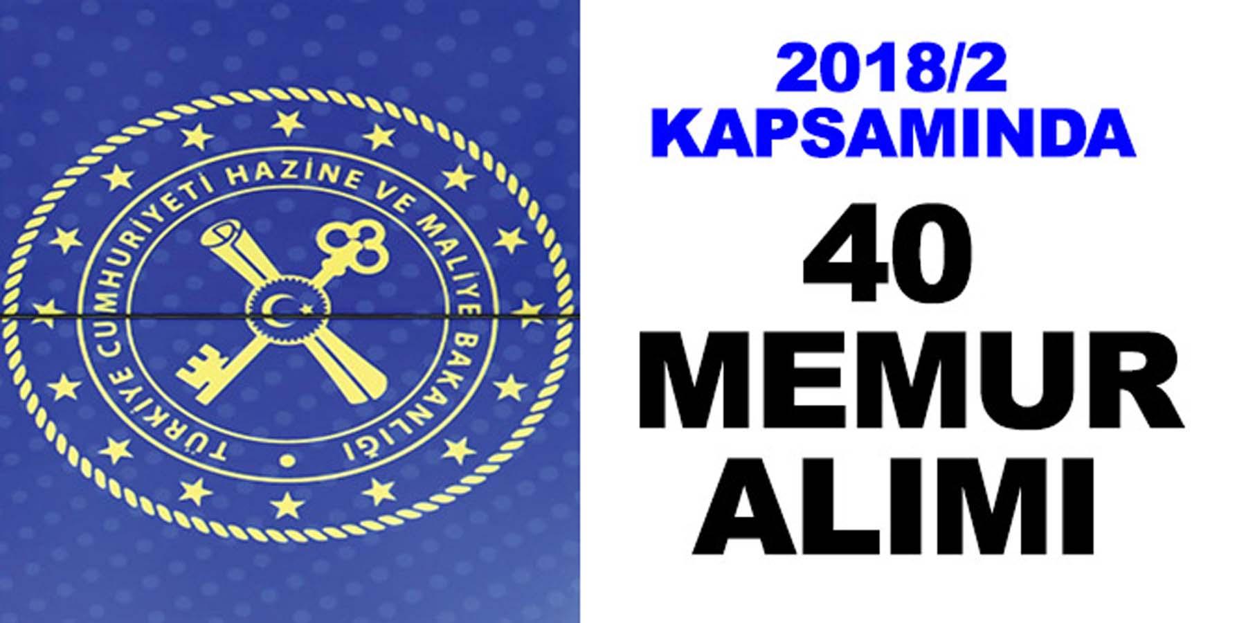 Hazine ve Maliye Bakanlığı 2018/2 Kapsamında 40 Memur Alımı