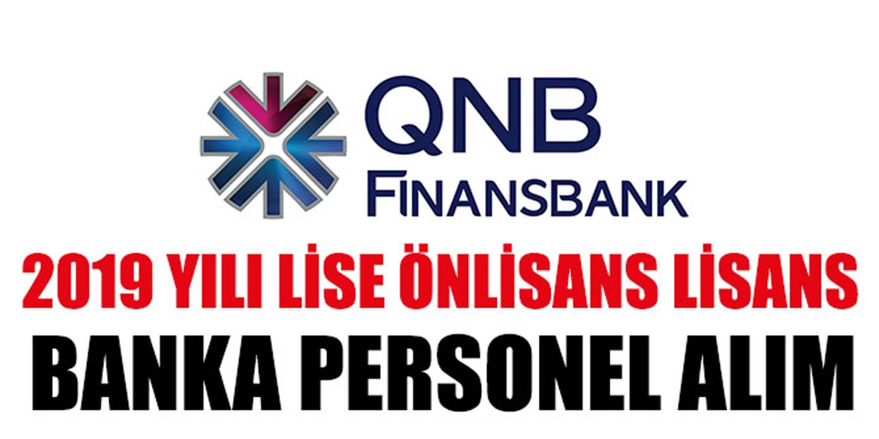 QNB FİNANSBANK 2019 Yılı Lise Önlisans lisans Banka Personel Alımı