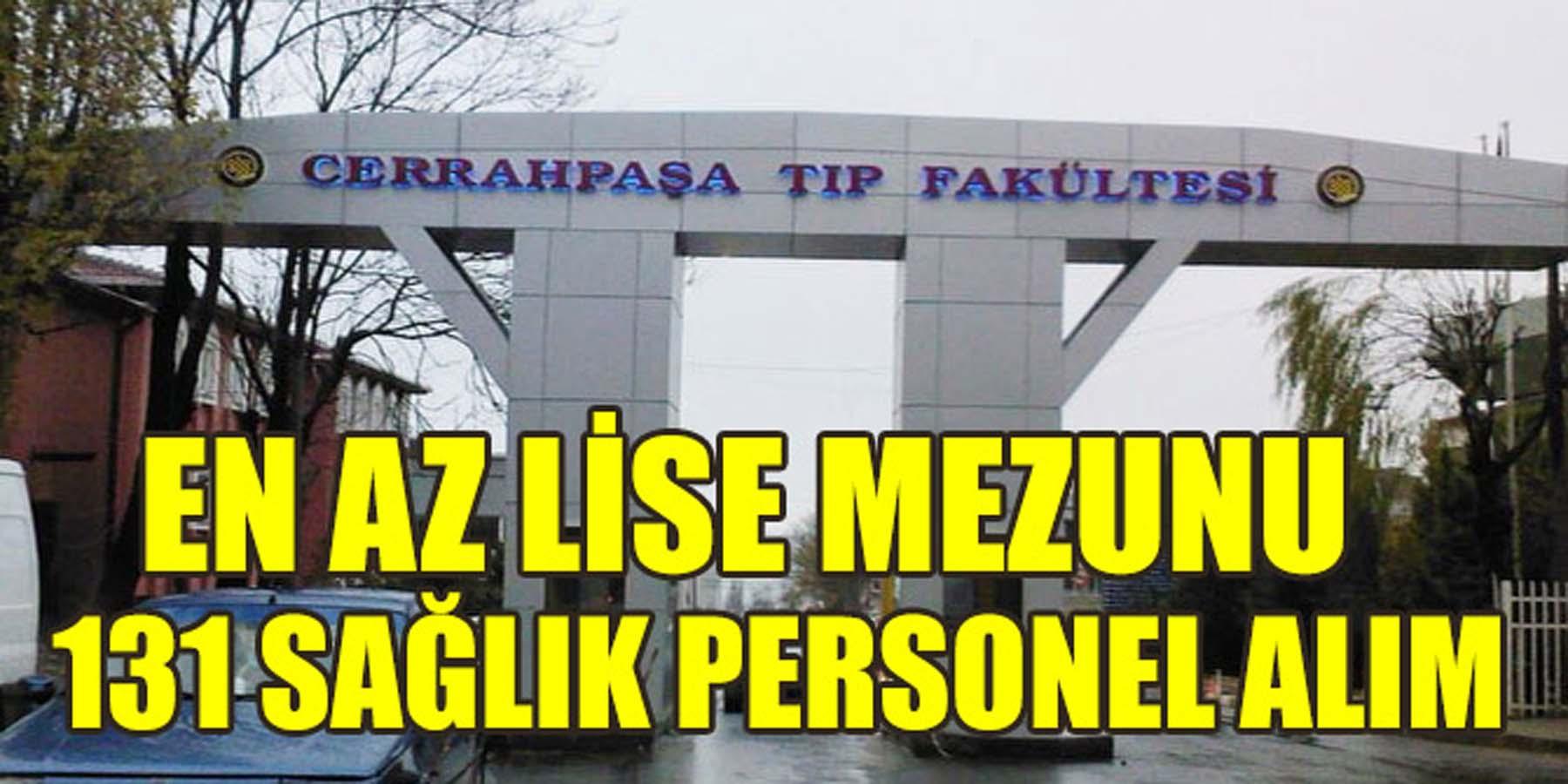 İstanbul Üniversitesi En Az Lise Mezunu 131 Memur Alımı (Sağlık Personeli)
