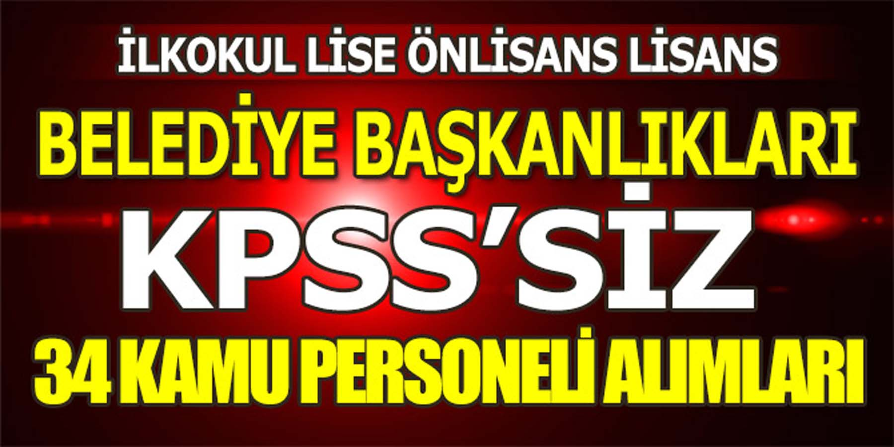 Belediye Başkanlıkları KPSS'siz 34 Kamu Personeli Alımı