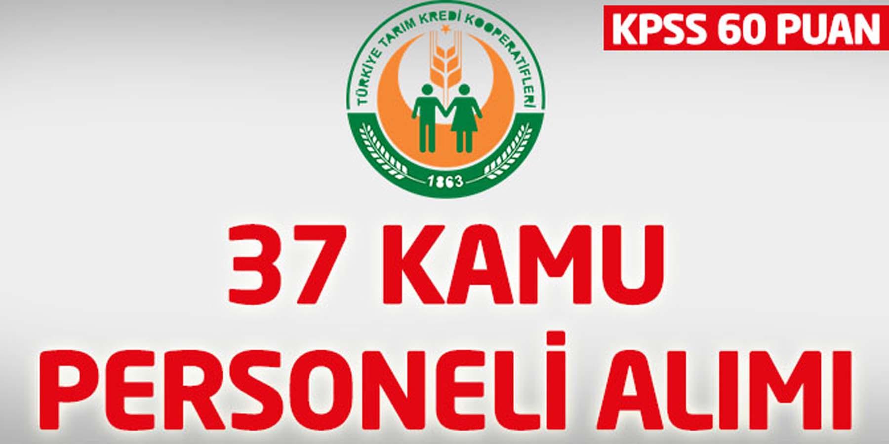 Tarım Kredi Kooperatifleri KPSS 60 Puan 37 Kamu Personeli Alımı