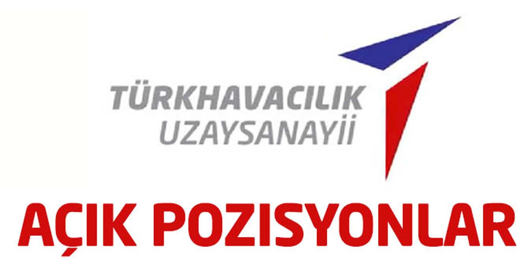 Türk Havacılık Uzay Sanayii Açık Pozisyonlar