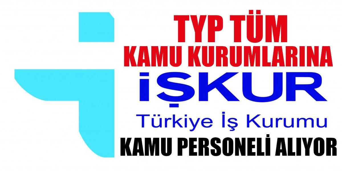 İŞKUR TYP Kapsamında Tüm Kamu Kurumları Kamu Personeli Alıyor
