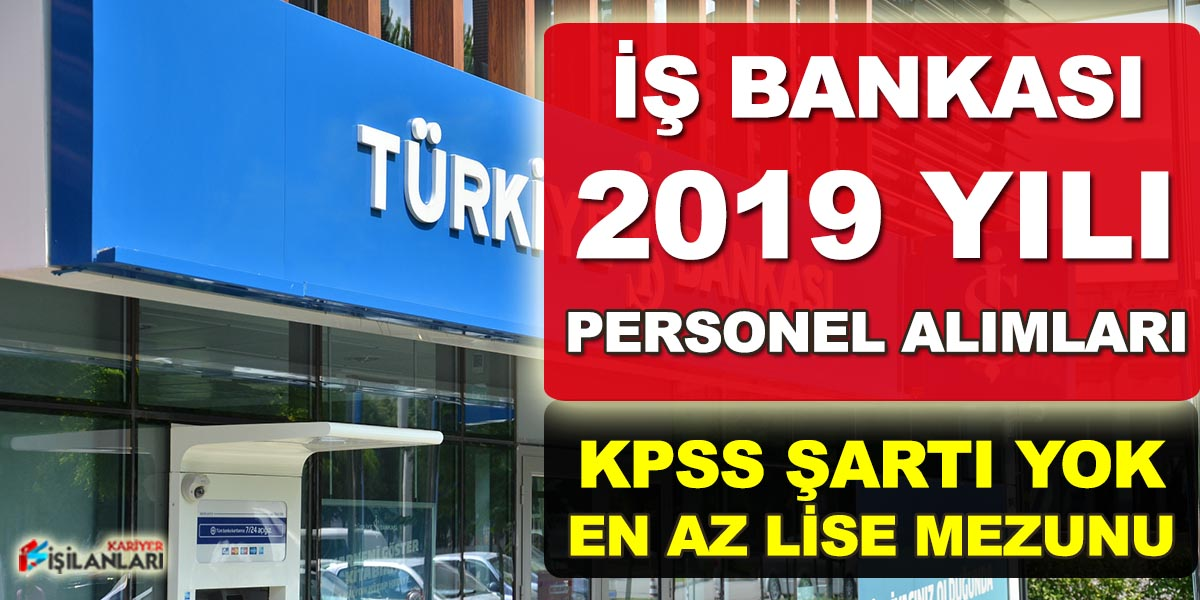 İş Bankası En Az Lise Mezunu Personel Alımları