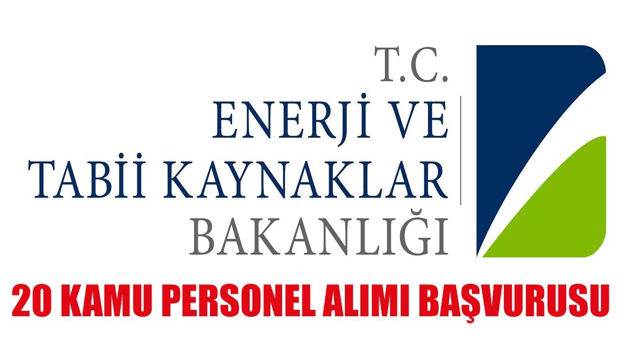 Enerji ve Tabii Kaynaklar Bakanlığı 20 Kamu Personeli Alımı Başvurusu