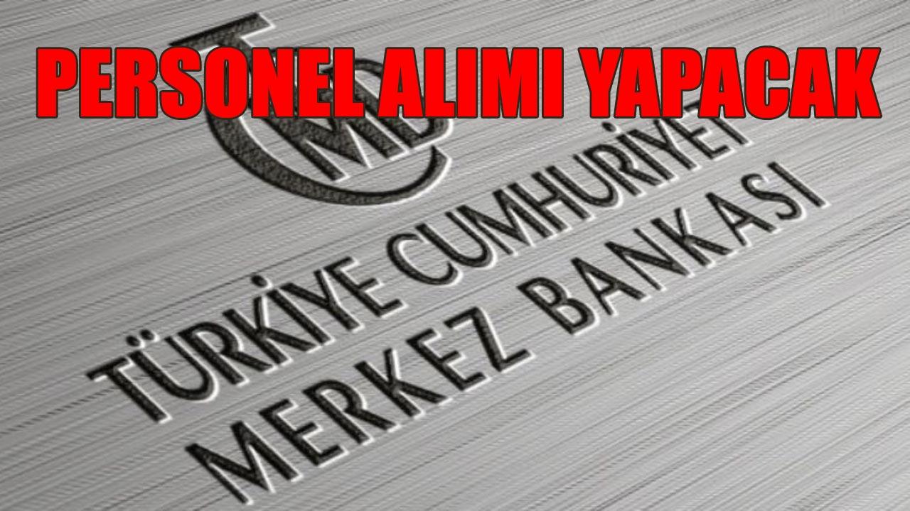 Merkez Bankası Personel Alımı Yapacak