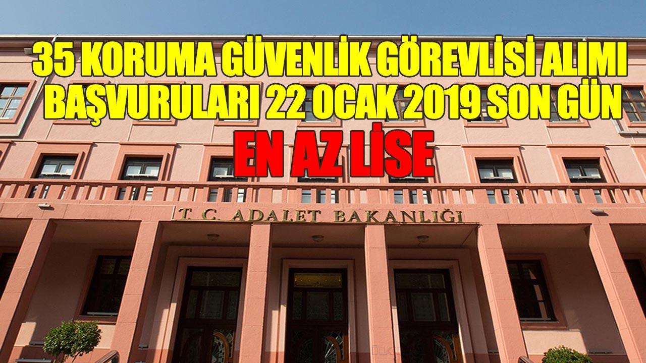 Adalet Bakanlığı 35 Koruma Güvenlik Görevlisi Alımı Başvuru Son Gün