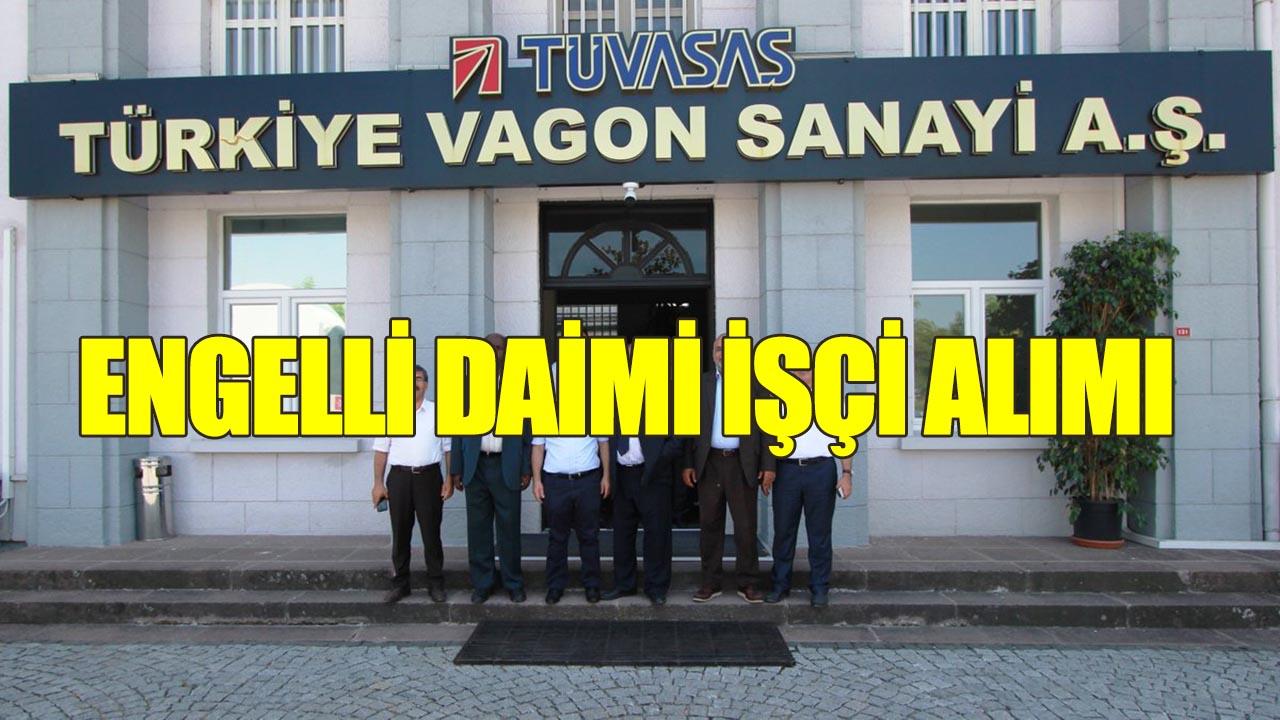 Türkiye Vagon Sanayii Engelli Daimi İşçi Alım İlanı