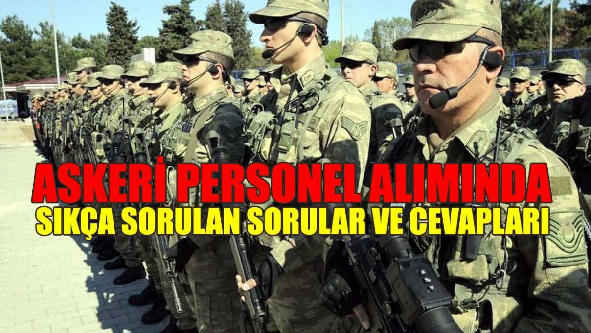 Askeri Personel Alımı Sıkça Sorulan Sorular ve Cevapları