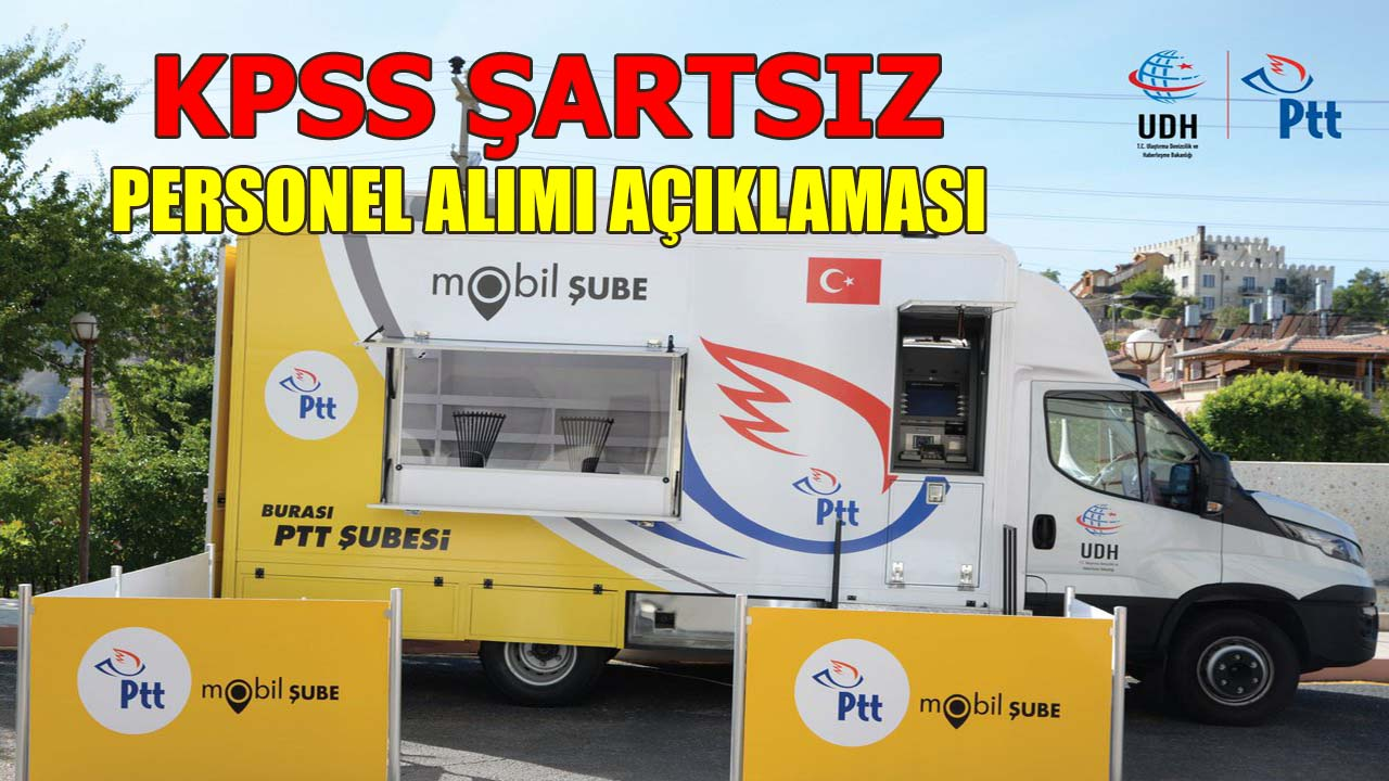 KPSS Şartsız PTT Personel Alımı Açıklaması