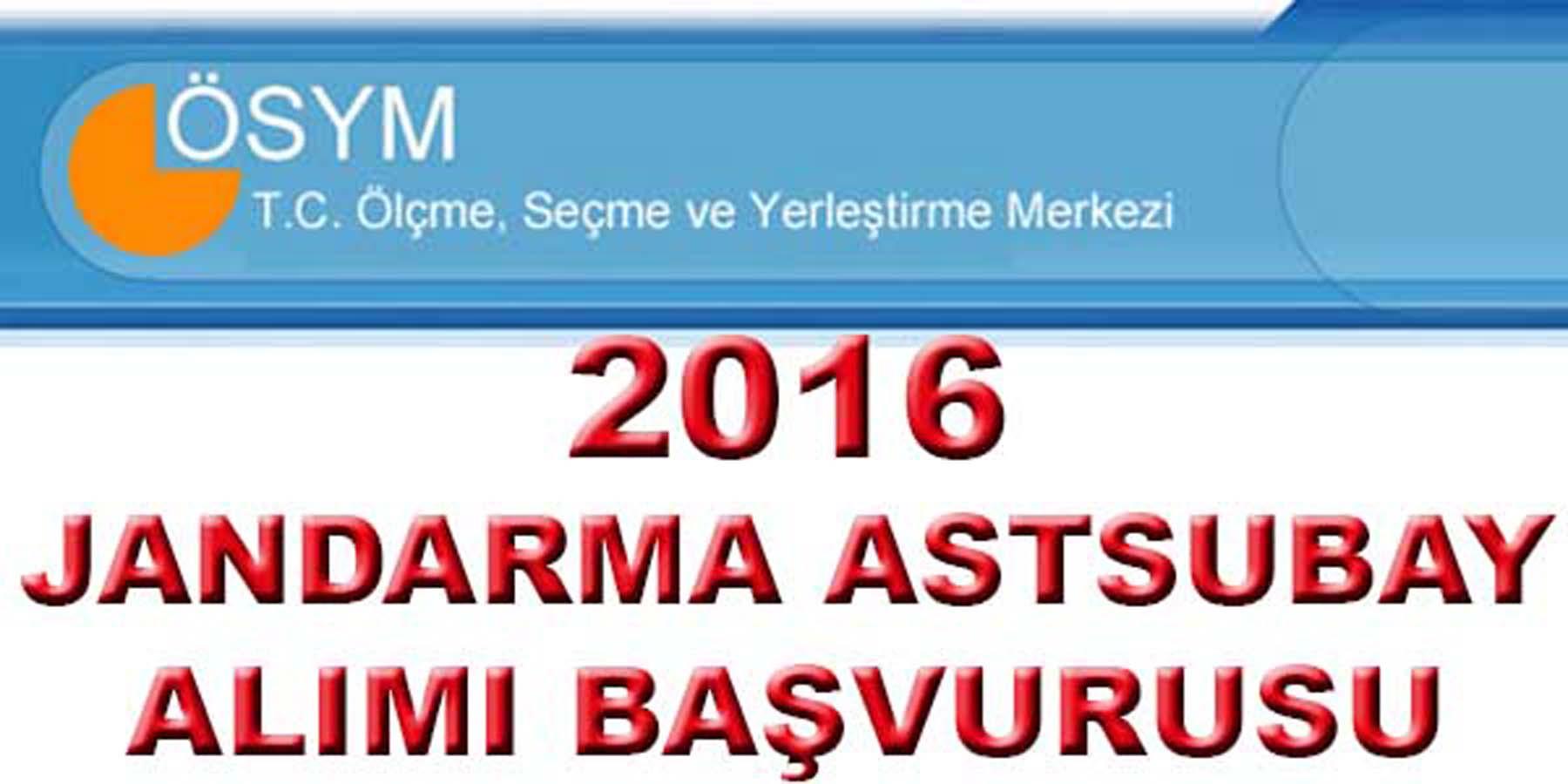 ÖSYM 2016 Jandarma Astsubay Alımı Başvurusu