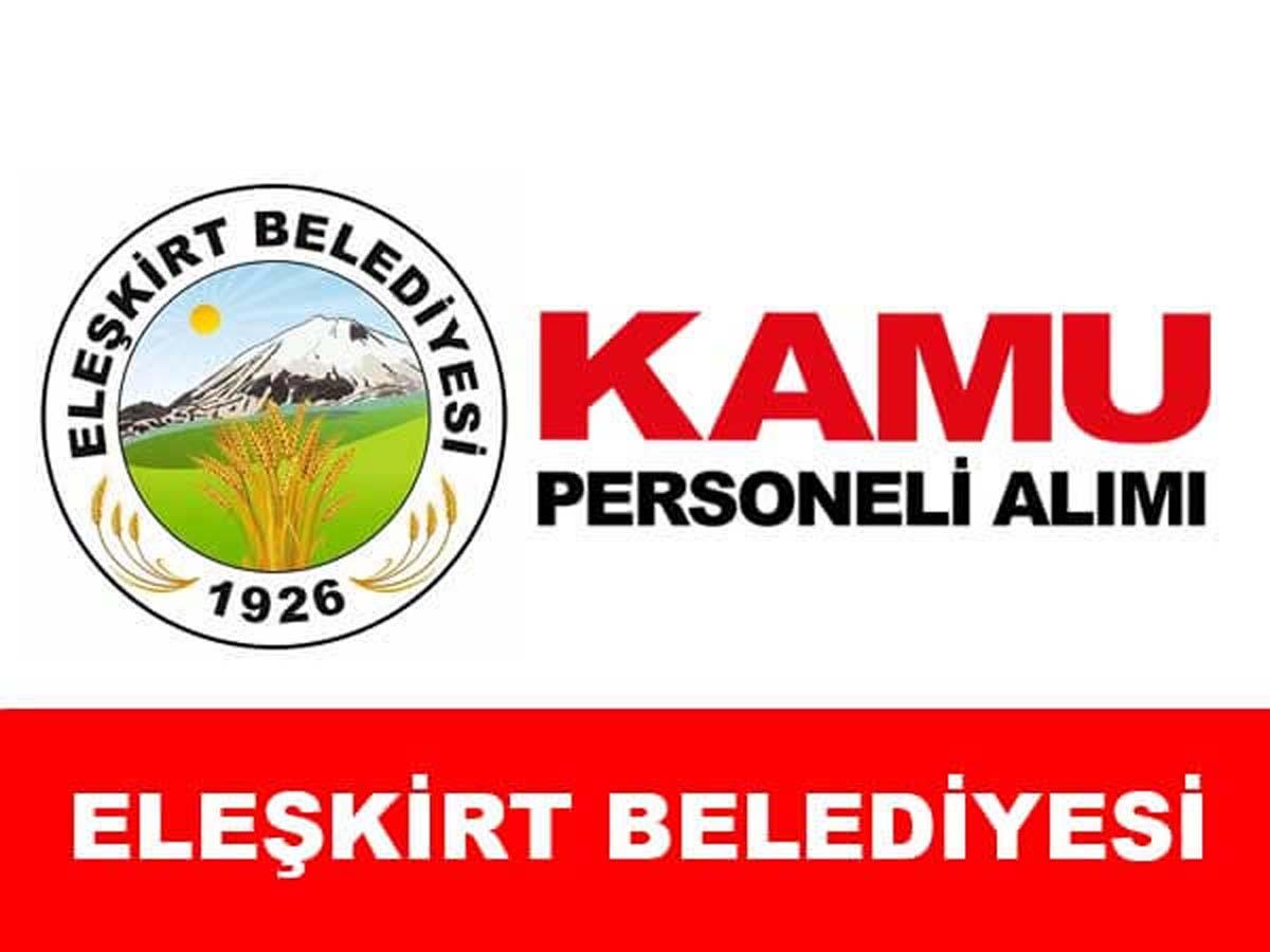 Eleşkirt Belediye Başkanlığı Daimi Personel Alımı